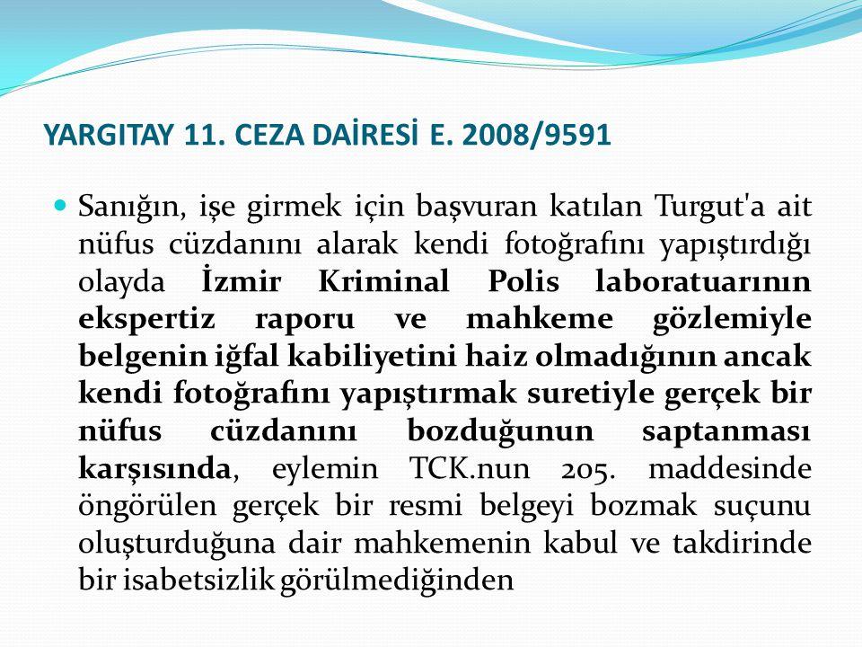 YARGITAY 11. CEZA DAİRESİ E. 2008/9591