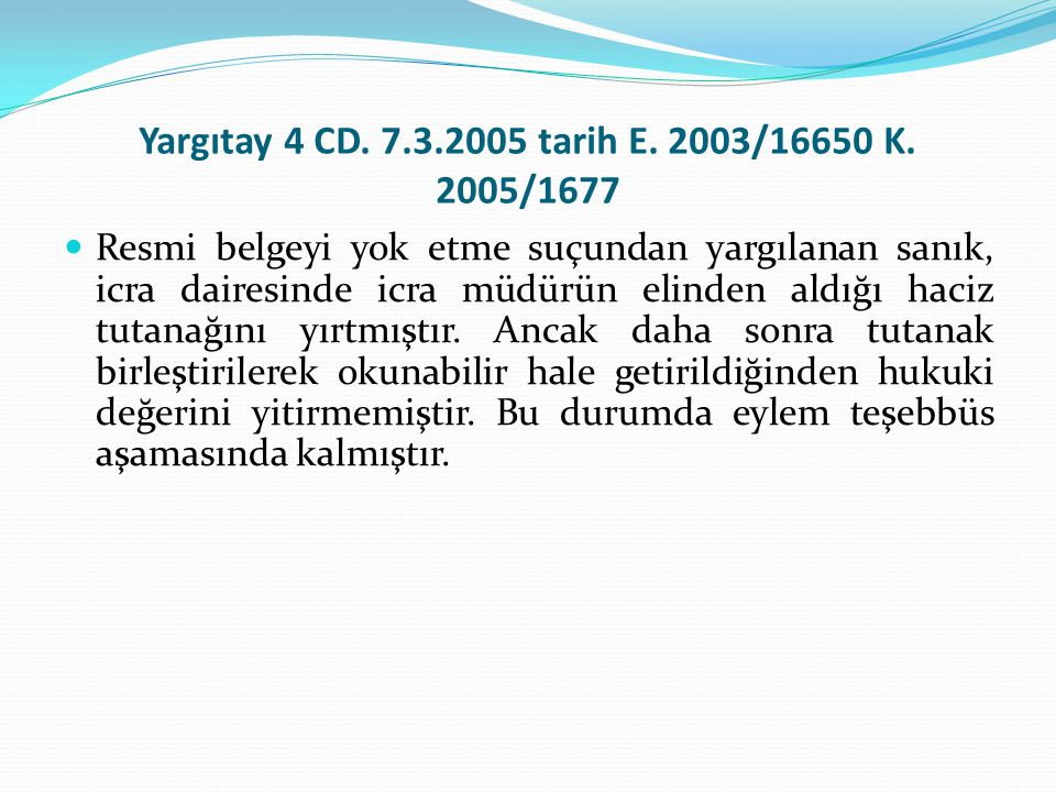 Yargıtay 4 CD. 7.3.2005 tarih E. 2003/16650 K. 2005/1677