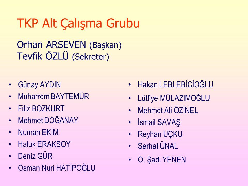 TKP Alt Çalışma Grubu Orhan ARSEVEN (Başkan) Tevfik ÖZLÜ (Sekreter)