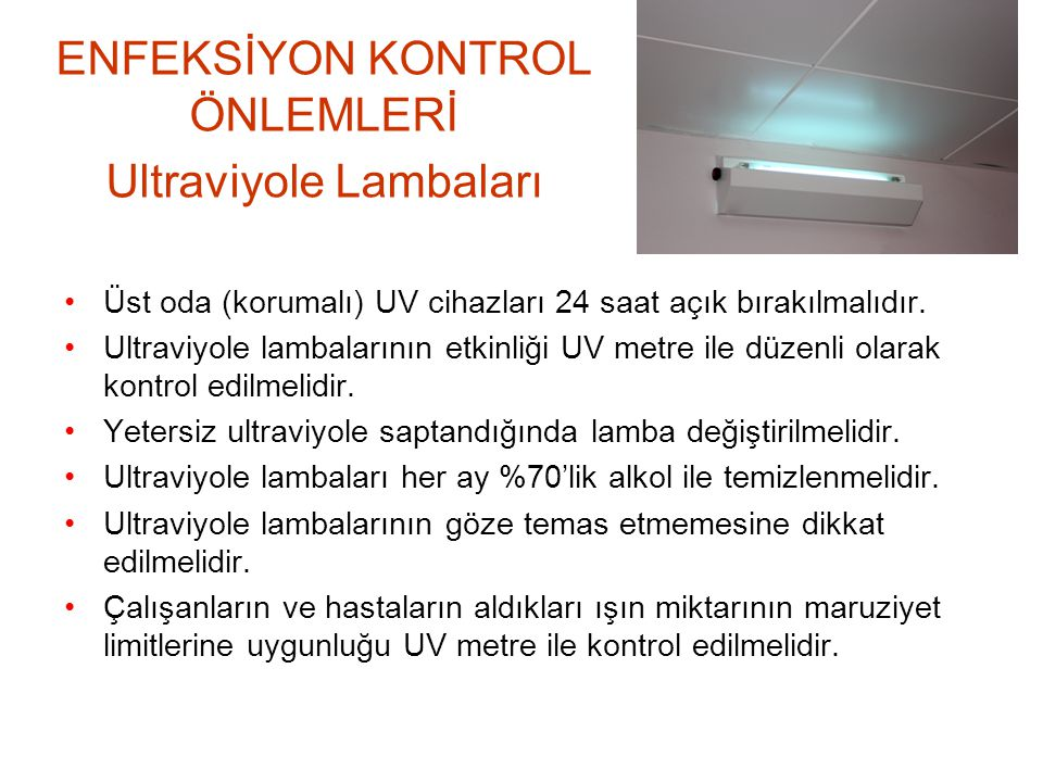 ENFEKSİYON KONTROL ÖNLEMLERİ Ultraviyole Lambaları