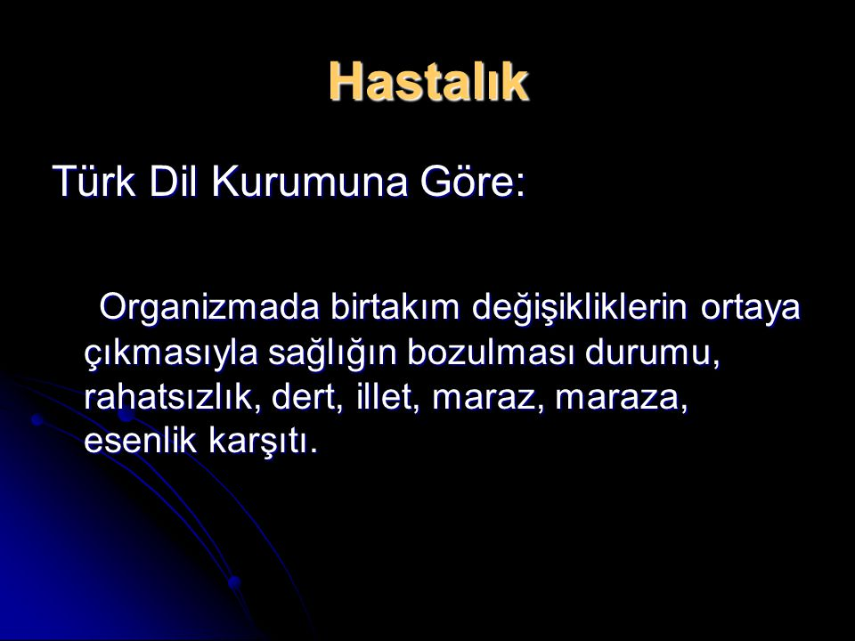 Hastalık Türk Dil Kurumuna Göre: