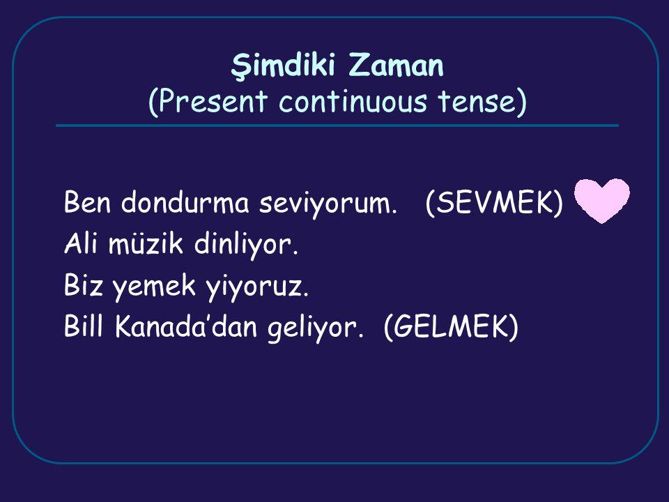 Şimdiki Zaman (Present continuous tense)