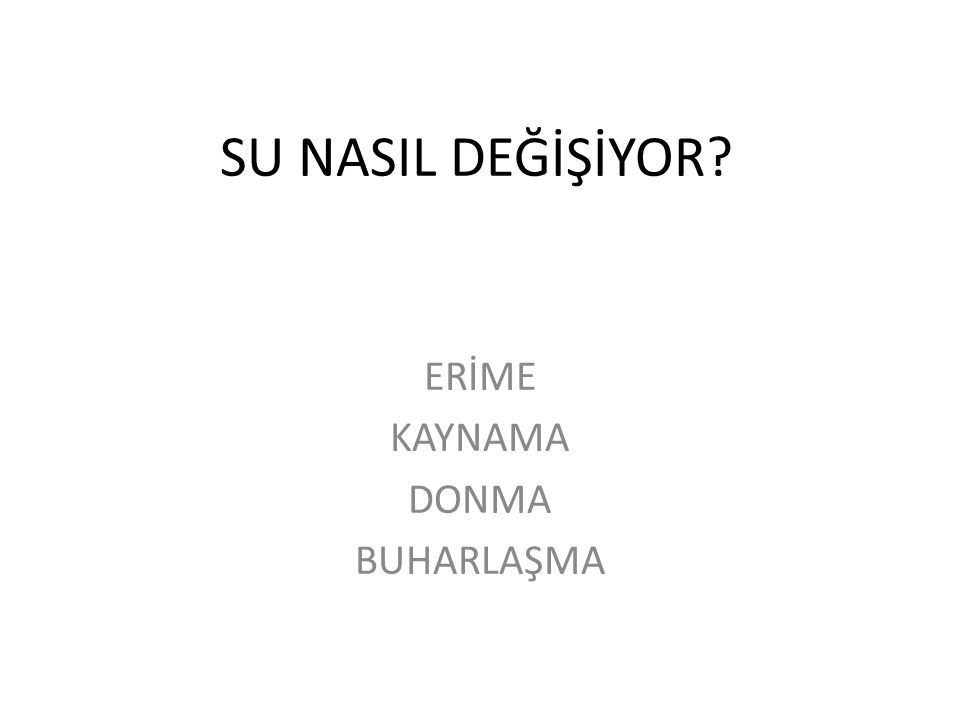 ERİME KAYNAMA DONMA BUHARLAŞMA