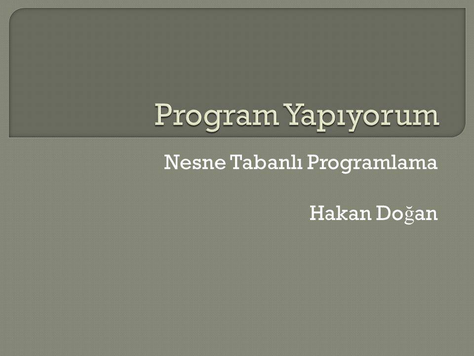Nesne Tabanlı Programlama Hakan Doğan