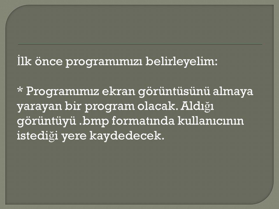 İlk önce programımızı belirleyelim:
