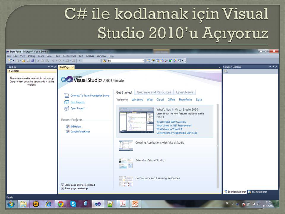 C# ile kodlamak için Visual Studio 2010'u Açıyoruz