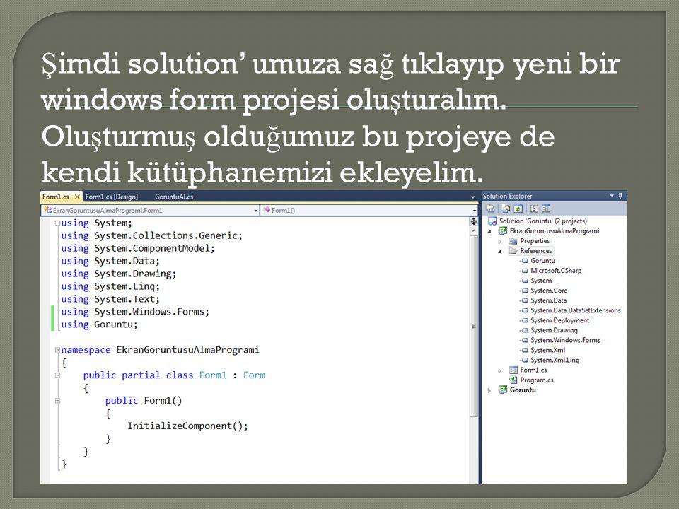 Şimdi solution' umuza sağ tıklayıp yeni bir windows form projesi oluşturalım.