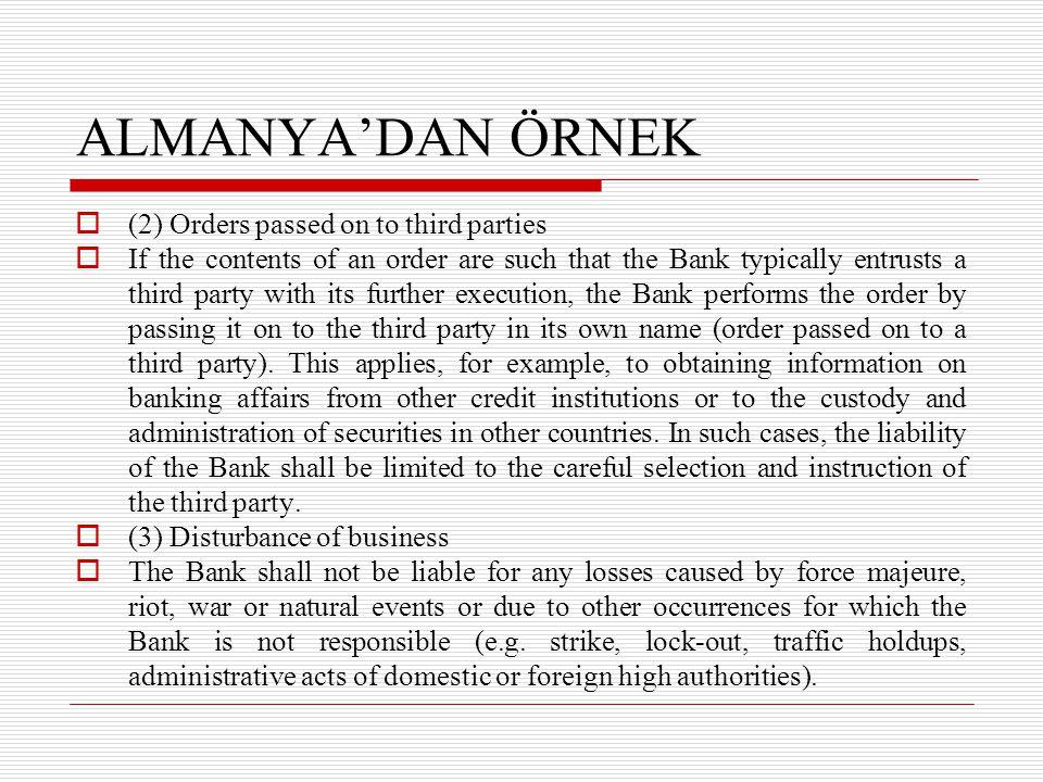 ALMANYA'DAN ÖRNEK (2) Orders passed on to third parties