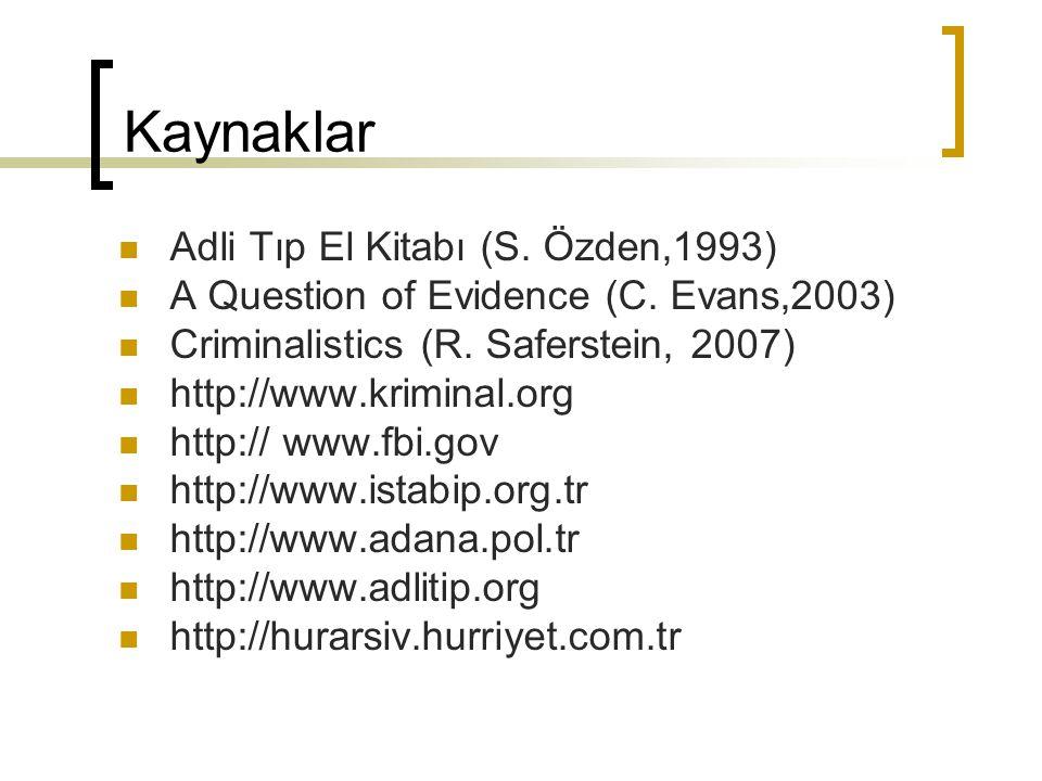 Kaynaklar Adli Tıp El Kitabı (S. Özden,1993)