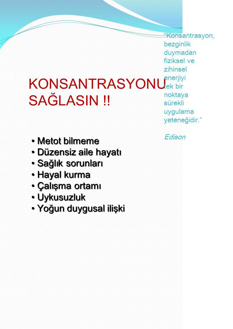 KONSANTRASYONU SAĞLASIN !!