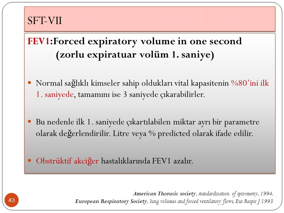 SFT-VII FEV1:Forced expiratory volume in one second (zorlu expiratuar volüm 1. saniye)