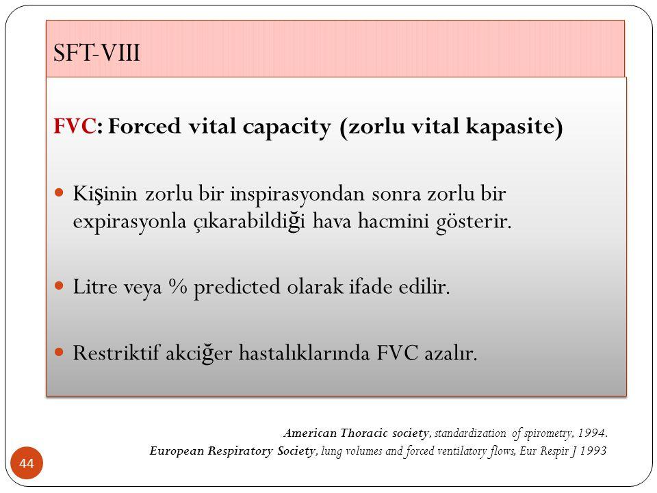 SFT-VIII FVC: Forced vital capacity (zorlu vital kapasite)