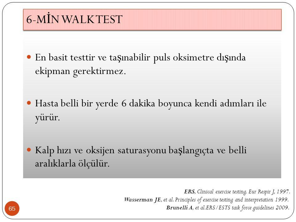 6-MİN WALK TEST En basit testtir ve taşınabilir puls oksimetre dışında ekipman gerektirmez.