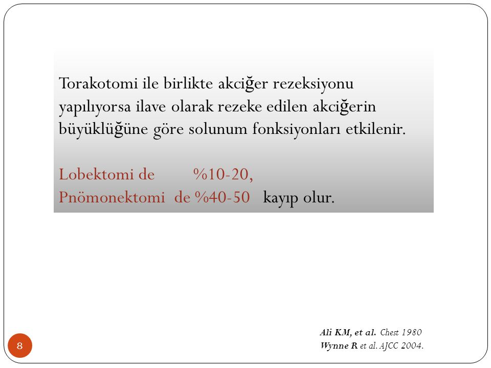 Pnömonektomi de %40-50 kayıp olur.
