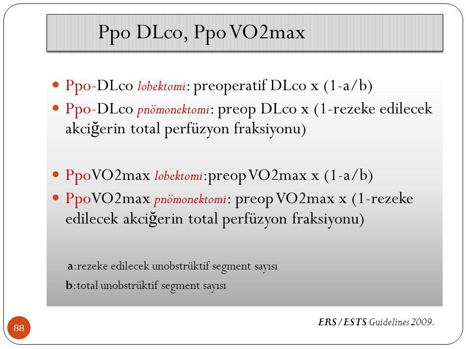 Ppo DLco, Ppo VO2max Ppo-DLco lobektomi: preoperatif DLco x (1-a/b)