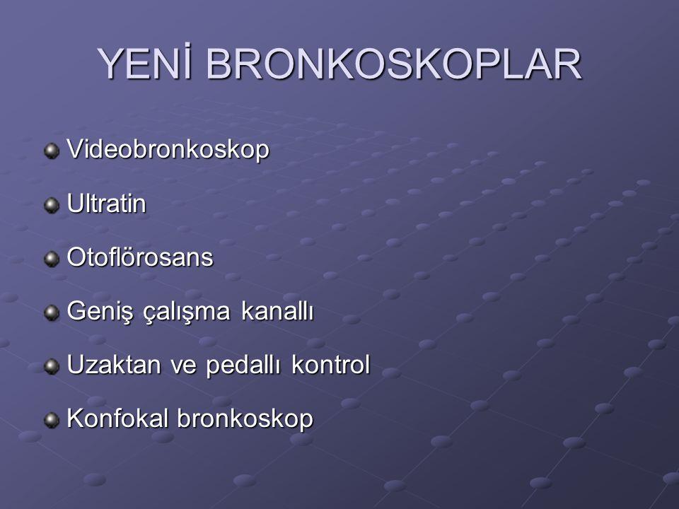 YENİ BRONKOSKOPLAR Videobronkoskop Ultratin Otoflörosans