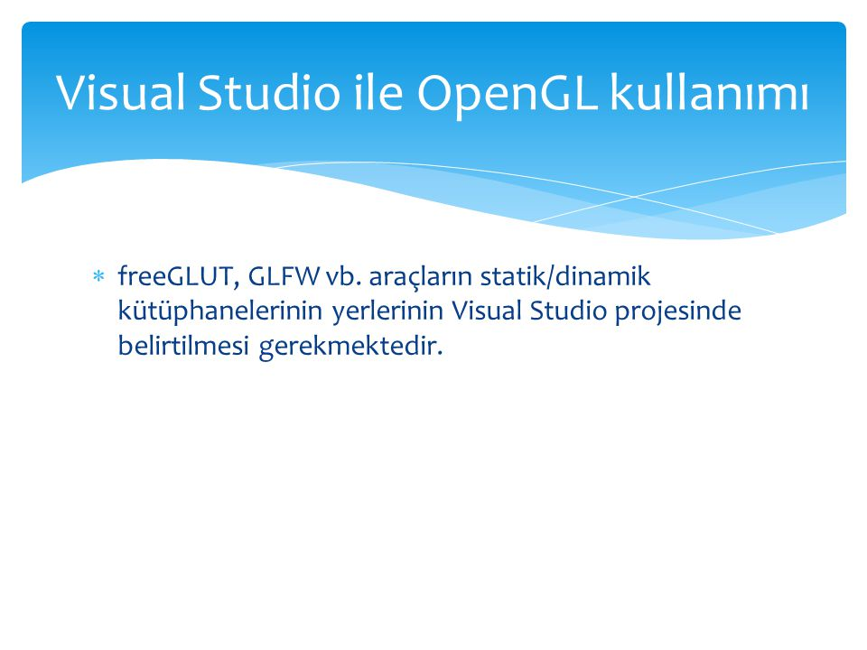 Visual Studio ile OpenGL kullanımı