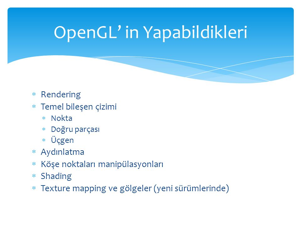OpenGL' in Yapabildikleri
