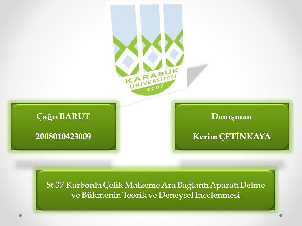Çağrı BARUT 2008010423009 Danışman Kerim ÇETİNKAYA