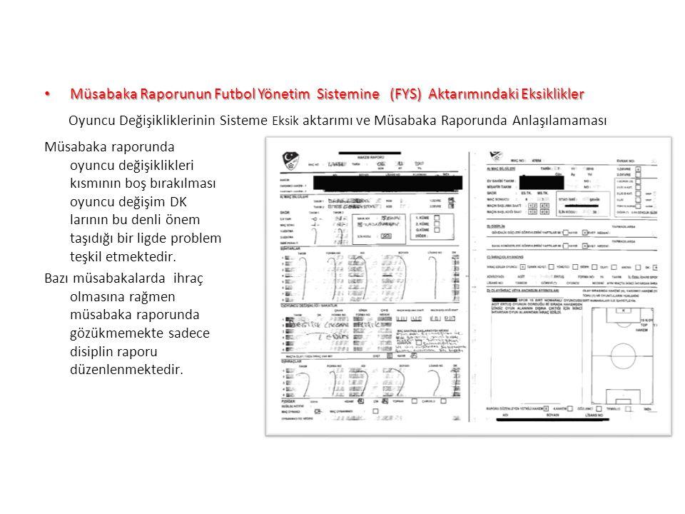 UFGA Müsabaka Raporunun Futbol Yönetim Sistemine (FYS) Aktarımındaki Eksiklikler.