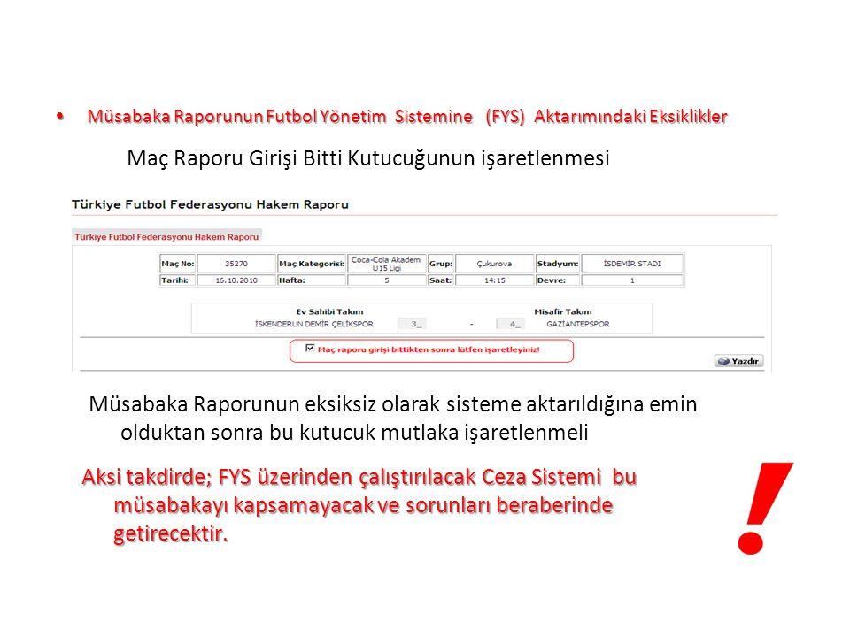 UFGA Maç Raporu Girişi Bitti Kutucuğunun işaretlenmesi