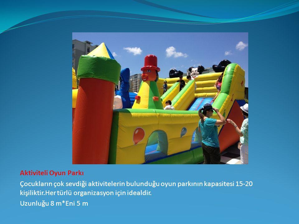 Aktiviteli Oyun Parkı Çocukların çok sevdiği aktivitelerin bulunduğu oyun parkının kapasitesi 15-20 kişiliktir.Her türlü organizasyon için idealdir.