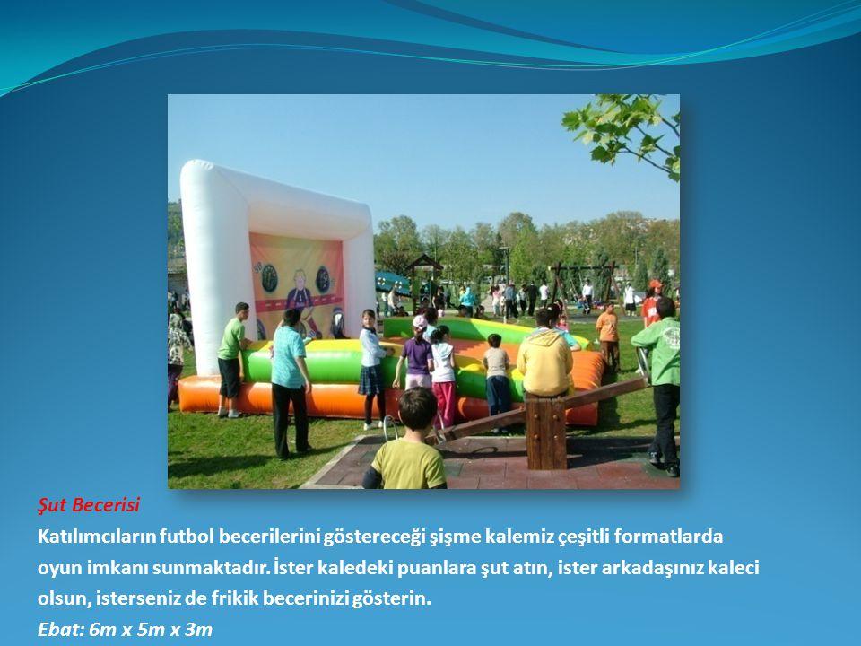 Şut Becerisi Katılımcıların futbol becerilerini göstereceği şişme kalemiz çeşitli formatlarda.