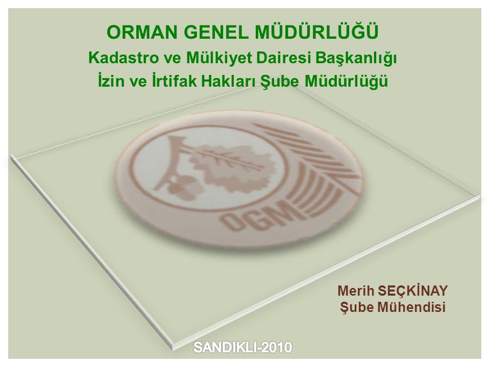 ORMAN GENEL MÜDÜRLÜĞÜ Kadastro ve Mülkiyet Dairesi Başkanlığı