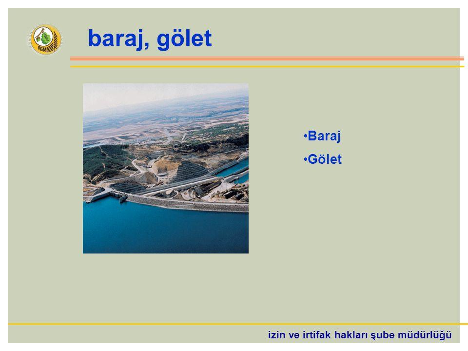baraj, gölet Baraj Gölet izin ve irtifak hakları şube müdürlüğü