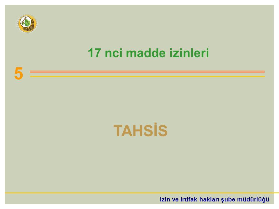 17 nci madde izinleri 5 TAHSİS izin ve irtifak hakları şube müdürlüğü