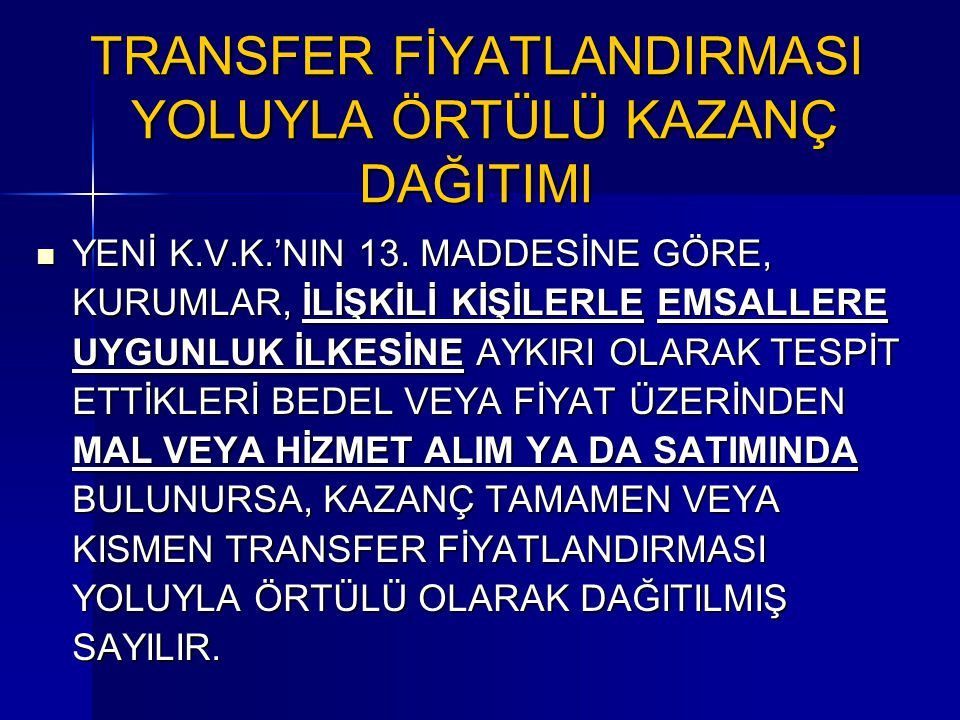 TRANSFER FİYATLANDIRMASI YOLUYLA ÖRTÜLÜ KAZANÇ DAĞITIMI