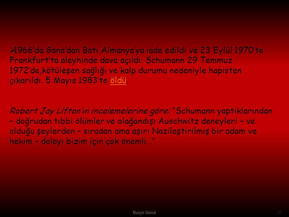 1966'da Gana'dan Batı Almanya'ya iade edildi ve 23 Eylül 1970'te Frankfurt'ta aleyhinde dava açıldı. Schumann 29 Temmuz 1972'de,kötüleşen sağlığı ve kalp durumu nedeniyle hapisten çıkarıldı. 5 Mayıs 1983'te öldü. Robert Jay Lifton'ın incelemelerine göre: Schumann yaptıklarından – doğrudan tıbbi ölümler ve olağandışı Auschwitz deneyleri – ve olduğu şeylerden – sıradan ama aşırı Nazileştirilmiş bir adam ve hekim – dolayı bizim için çok önemli…