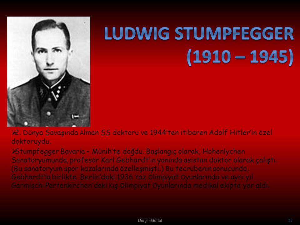 LUDWIG STUMPFEGGER (1910 – 1945)