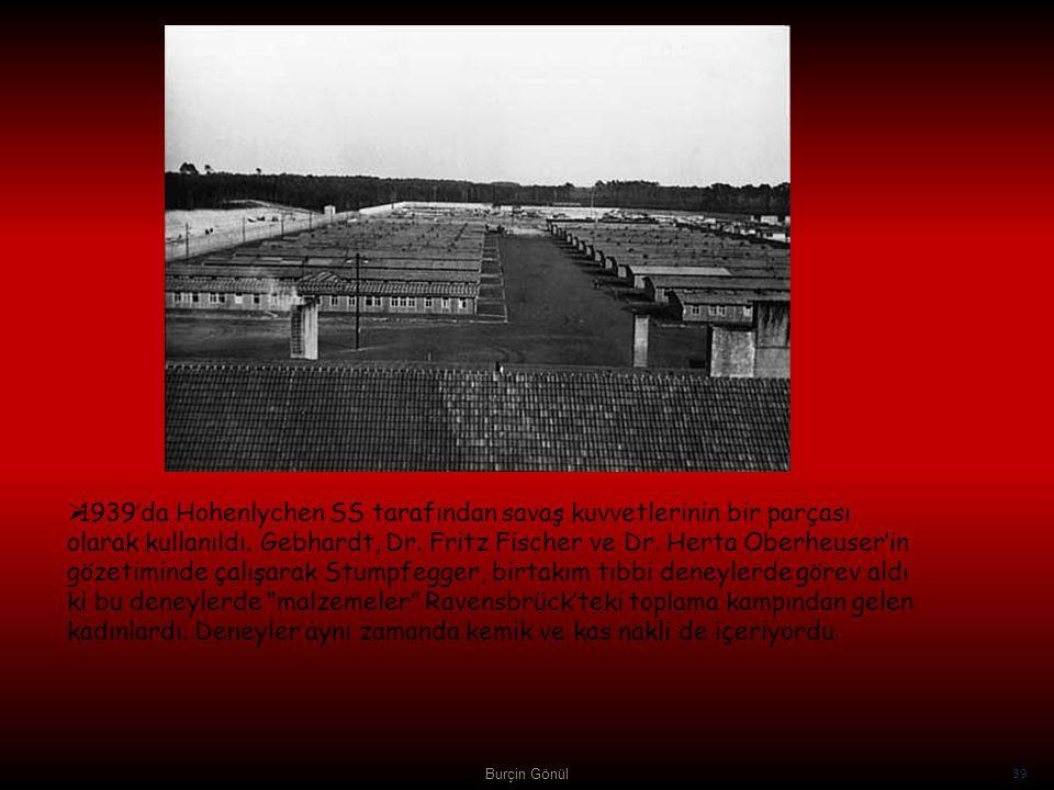 1939'da Hohenlychen SS tarafından savaş kuvvetlerinin bir parçası olarak kullanıldı. Gebhardt, Dr. Fritz Fischer ve Dr. Herta Oberheuser'in gözetiminde çalışarak Stumpfegger, birtakım tıbbi deneylerde görev aldı ki bu deneylerde malzemeler Ravensbrück'teki toplama kampından gelen kadınlardı. Deneyler aynı zamanda kemik ve kas nakli de içeriyordu.