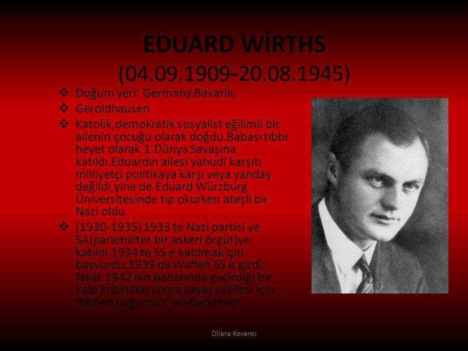 EDUARD WİRTHS (04.09.1909-20.08.1945) Doğum yeri: Germany,Bavaria,