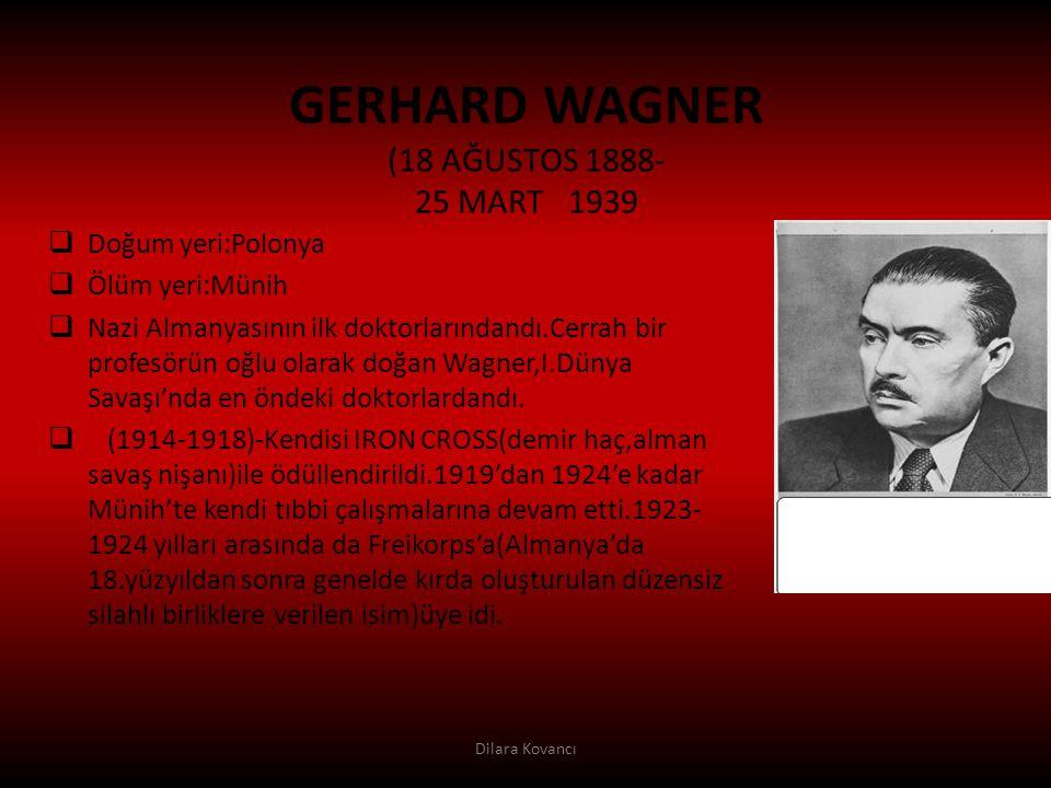 GERHARD WAGNER (18 AĞUSTOS 1888- 25 MART 1939
