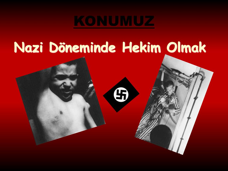 KONUMUZ Nazi Döneminde Hekim Olmak