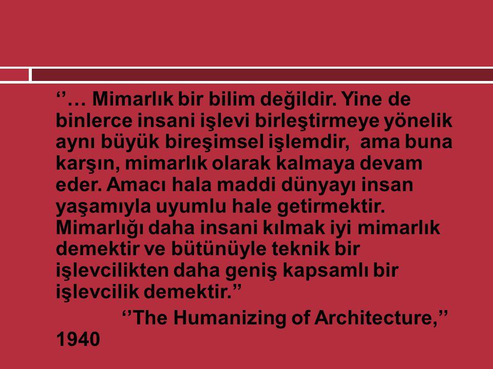 ''… Mimarlık bir bilim değildir