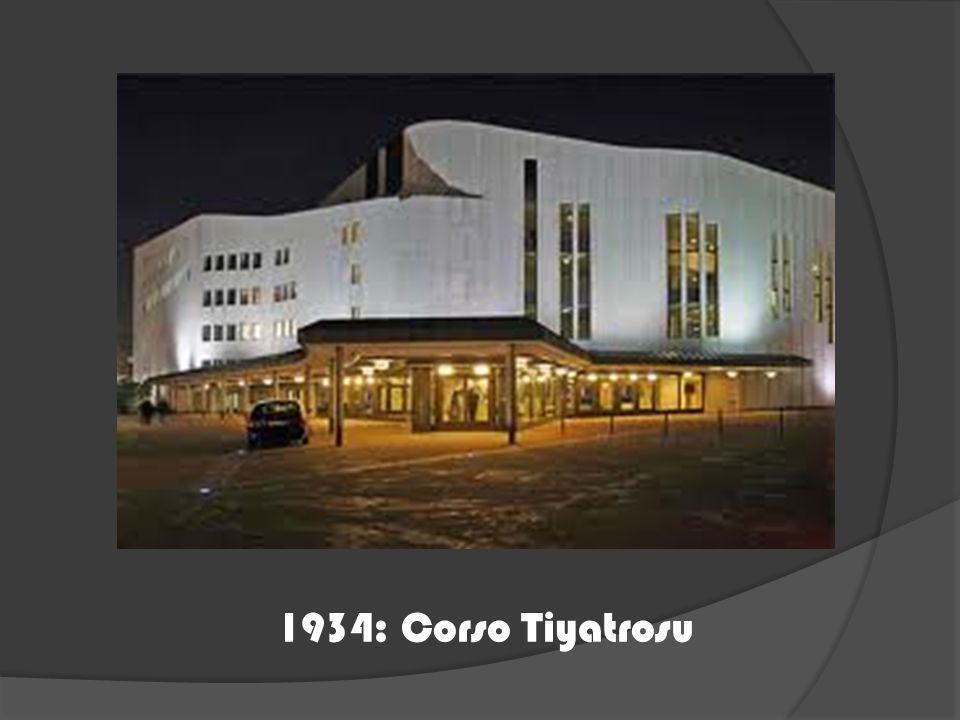 1934: Corso Tiyatrosu