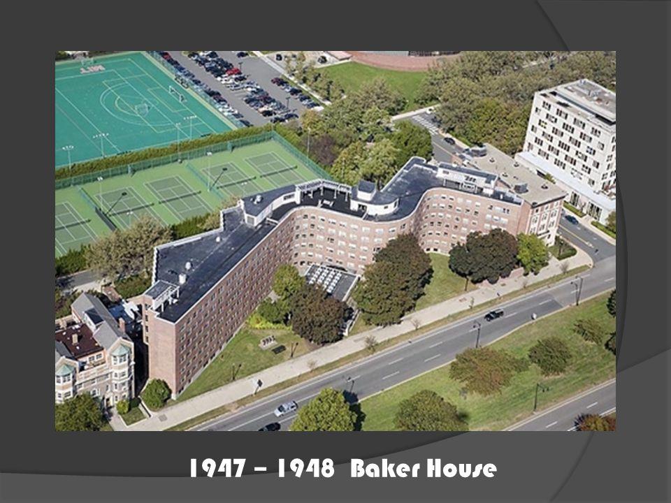 1947 – 1948 Baker House
