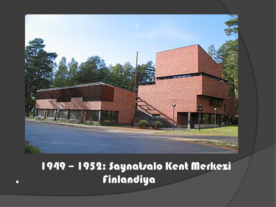 1949 – 1952: Saynatsalo Kent Merkezi , Finlandiya