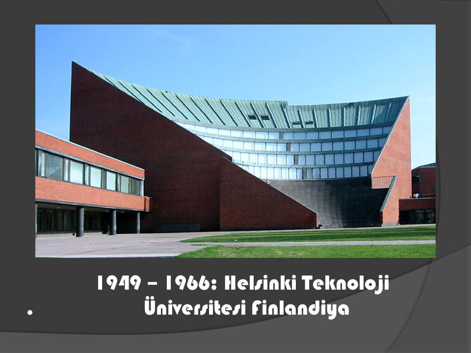 1949 – 1966: Helsinki Teknoloji . Üniversitesi Finlandiya