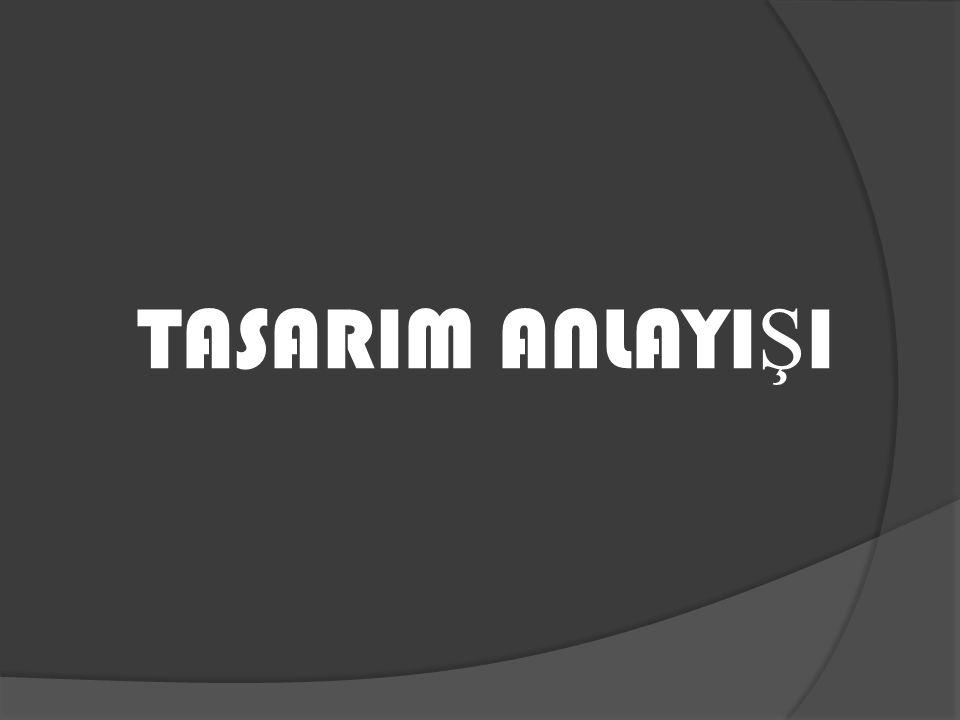 TASARIM ANLAYIŞI