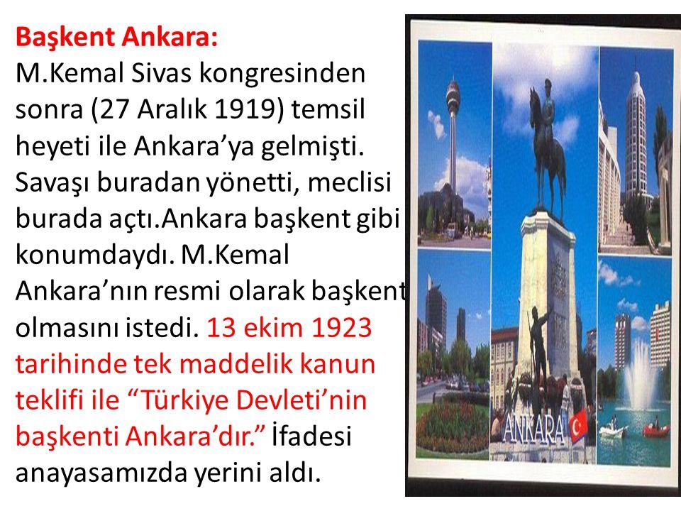 Başkent Ankara: M.Kemal Sivas kongresinden sonra (27 Aralık 1919) temsil heyeti ile Ankara'ya gelmişti.