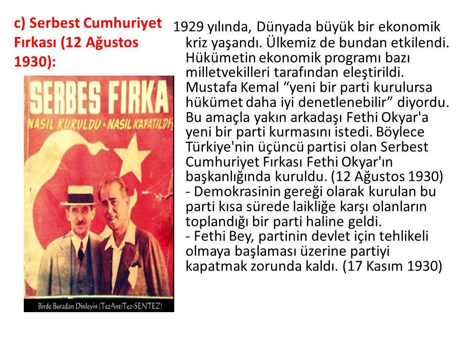 c) Serbest Cumhuriyet Fırkası (12 Ağustos 1930):