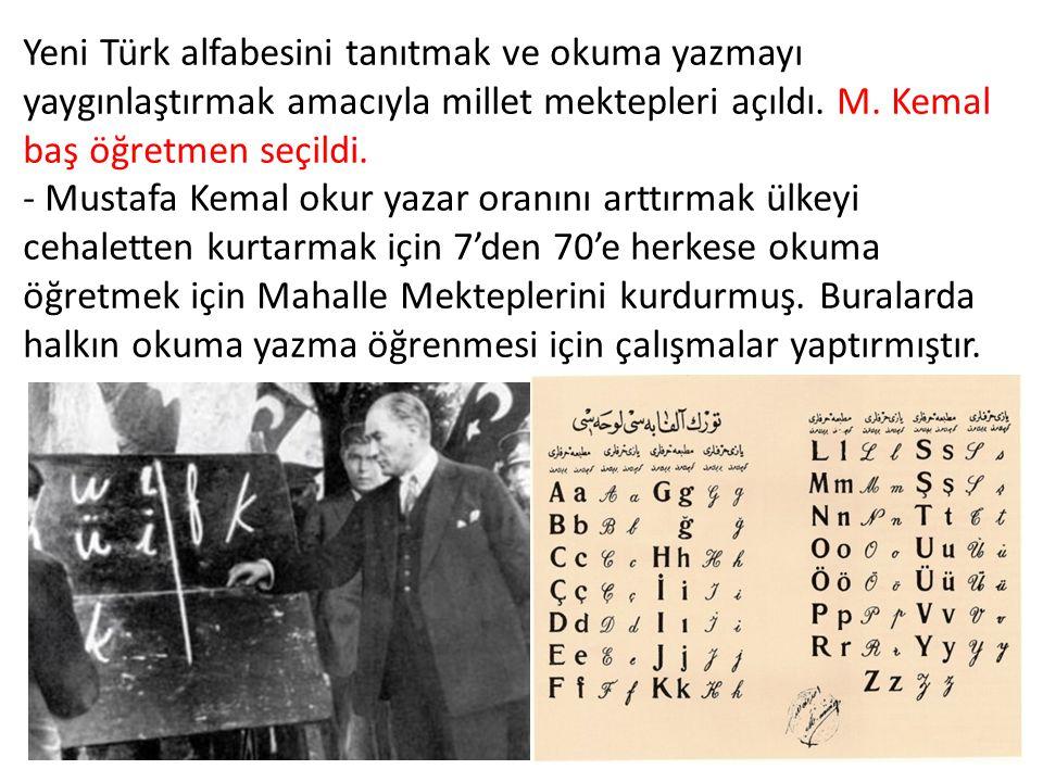 Yeni Türk alfabesini tanıtmak ve okuma yazmayı yaygınlaştırmak amacıyla millet mektepleri açıldı.