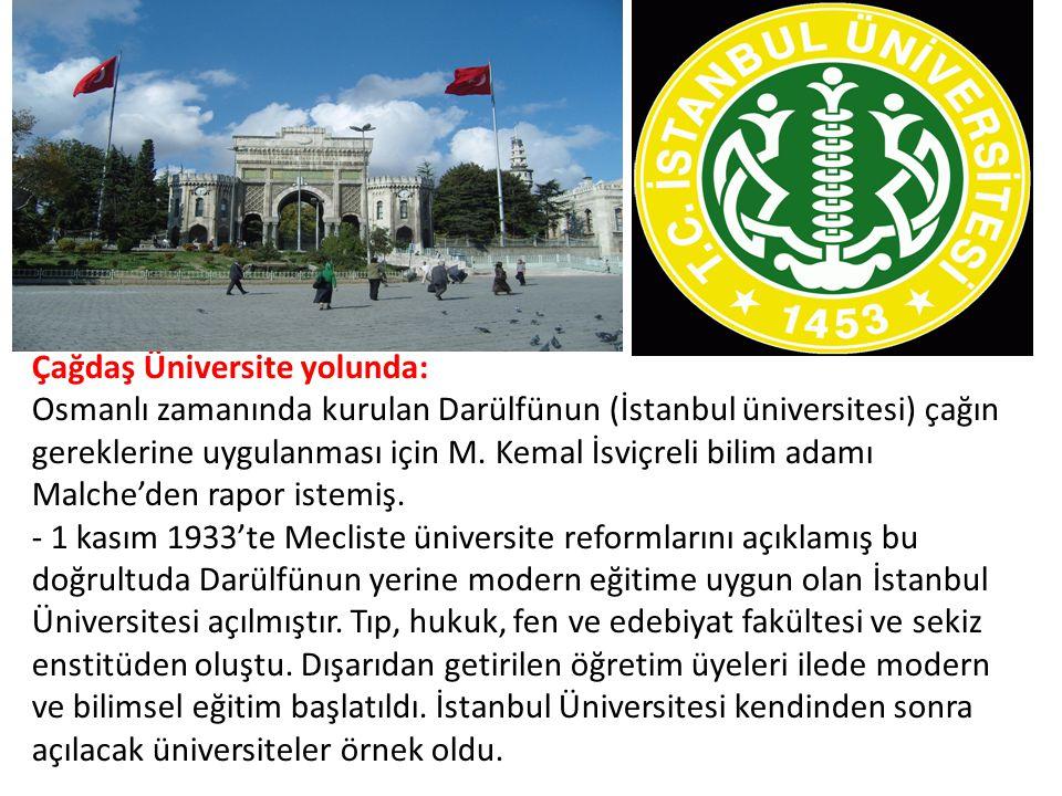 Çağdaş Üniversite yolunda: Osmanlı zamanında kurulan Darülfünun (İstanbul üniversitesi) çağın gereklerine uygulanması için M.
