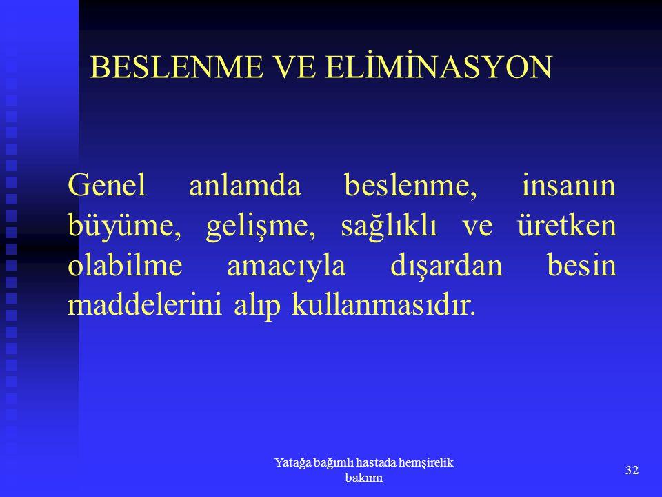 BESLENME VE ELİMİNASYON