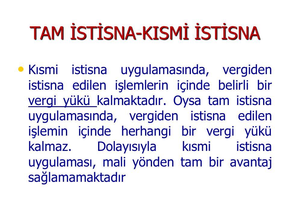 TAM İSTİSNA-KISMİ İSTİSNA