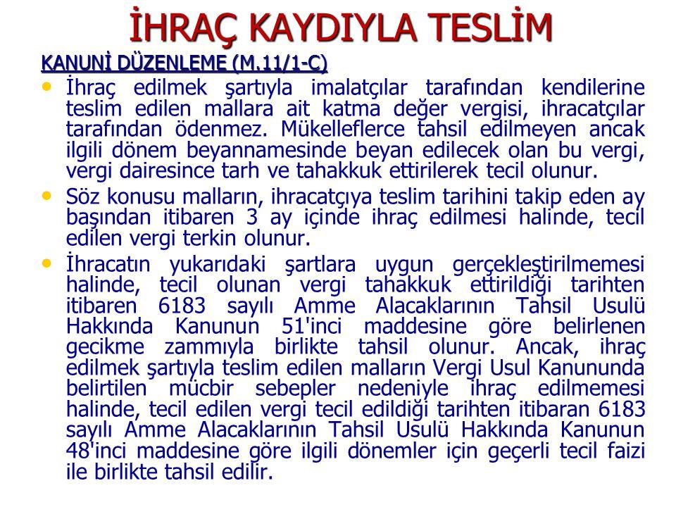İHRAÇ KAYDIYLA TESLİM KANUNİ DÜZENLEME (M.11/1-C)